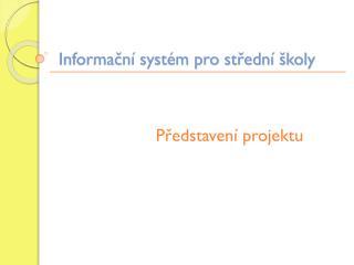 Informační systém pro střední školy