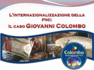 L'Internazionalizzazione della PMI: Il caso  Giovanni Colombo
