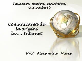 Comunicarea de la origini  la …. Internet
