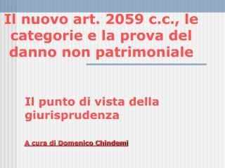 Il nuovo art. 2059 c.c., le categorie e la prova del danno non patrimoniale