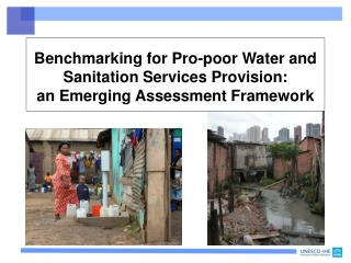 Benchmarking for Pro-poor Water and Sanitation Services Provision: