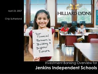 Investment Banking Overview for Jenkins Independent Schools
