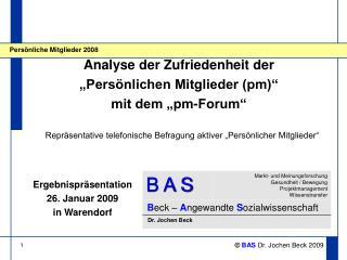 """Analyse der Zufriedenheit der """"Persönlichen Mitglieder (pm)"""" mit dem """"pm-Forum"""""""