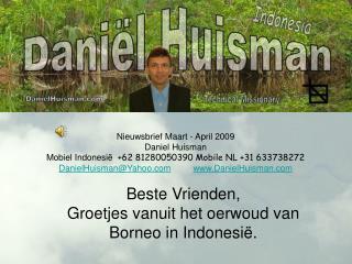 Nieuwsbrief Maart - April 2009                Daniel Huisman