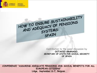 HOW TO ENSURE SUSTAINABILITY AND ADEQUACY OF PENSIONS SYSTEMS:  SPAIN