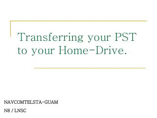 Transferring your PST to your Home-Drive.