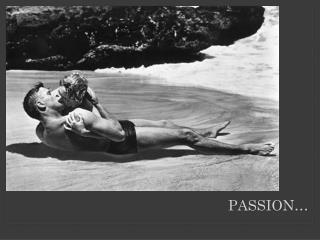 Passion…