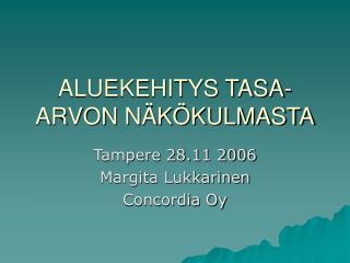 ALUEKEHITYS TASA-ARVON NÄKÖKULMASTA