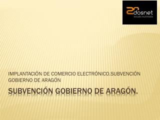 SUBVENCIÓN GOBIERNO DE ARAGÓN.