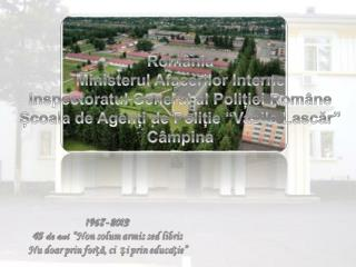 România Ministerul Afacerilor Interne Inspectoratul General al Poliției Române