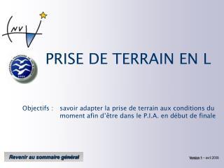 PRISE DE TERRAIN EN L