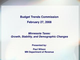 Budget Trends Commission February 27, 2008 Minnesota Taxes: