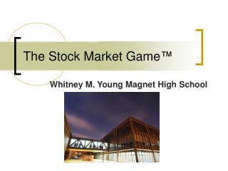 The Stock Market Game ™