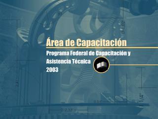 Programa Federal de Capacitación y Asistencia Técnica 2003