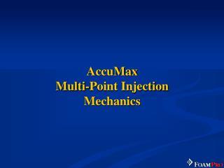 AccuMax Multi-Point Injection Mechanics