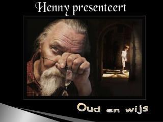 Henny presenteert