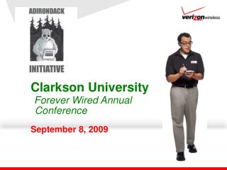 Clarkson University  Forever Wired Annual Conference  September 8, 2009