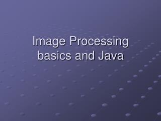 Image Processing basics and Java