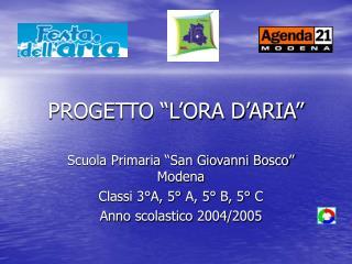 """PROGETTO """"L'ORA D'ARIA"""""""