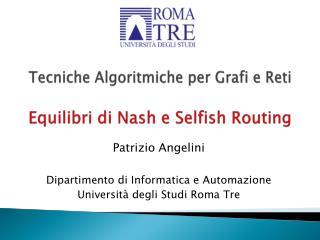 Tecniche Algoritmiche  per  Grafi  e  Reti