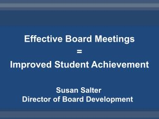 Effective Board Meetings  =  Improved Student Achievement
