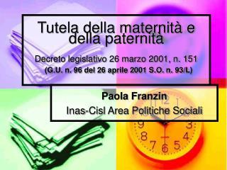 Tutela della maternit  e della paternit   Decreto legislativo 26 marzo 2001, n. 151  G.U. n. 96 del 26 aprile 2001 S.O.