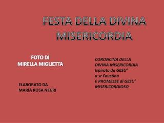 CORONCINA DELLA DIVINA MISERICORDIA Ispirata da GESU�  a sr Faustina