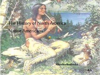 The History of North America Native Americans