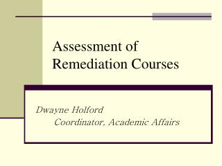 Assessment of Remediation Courses