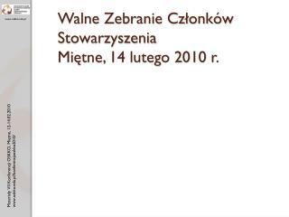 Walne Zebranie Członków Stowarzyszenia Miętne, 14 lutego 2010 r.