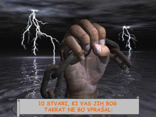 10 STVARI, KI VAS JIH BOG  TAKRAT NE BO VPRA�AL:
