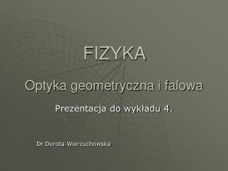 FIZYKA  Optyka geometryczna i falowa