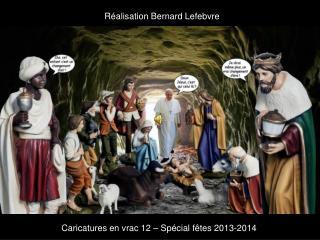 Réalisation Bernard Lefebvre
