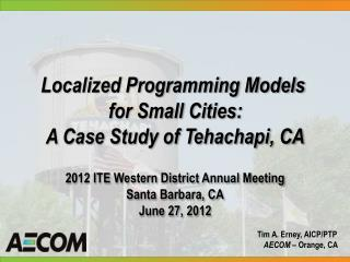 Localized Programming Models  for Small Cities: A Case Study of Tehachapi, CA
