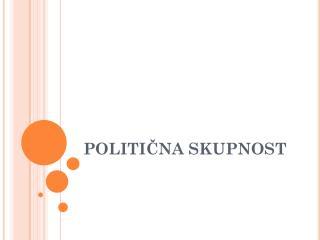 POLITIČNA SKUPNOST