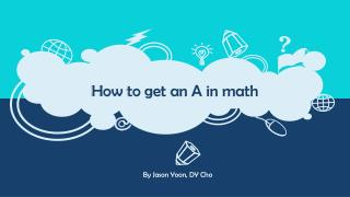 How to get an A in math