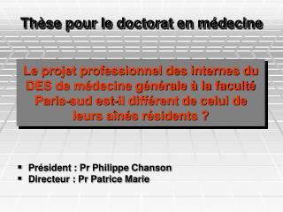 Le projet professionnel des internes du DES de m decine g n rale   la facult  Paris-sud est-il diff rent de celui de leu