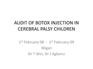 AUDIT OF BOTOX INJECTION IN CEREBRAL PALSY CHILDREN