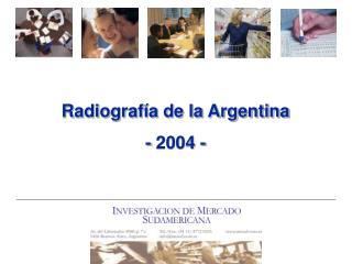 Radiografía de la Argentina - 2004 -