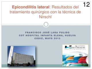Epicondilitis lateral : Resultados del tratamiento quirúrgico con la técnica de Nirschl
