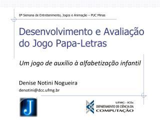 Desenvolvimento e Avaliação do Jogo Papa-Letras
