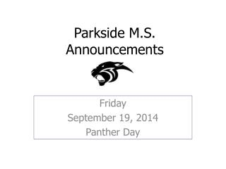 Parkside M.S. Announcements