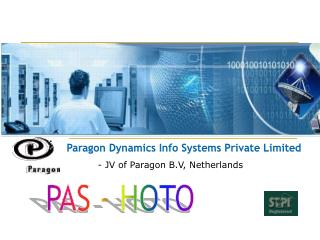 Paragon Dynamics Info Systems Private Limited           - JV of Paragon B.V, Netherlands