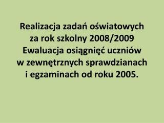 Publiczna Szkoła Podstawowa im. Kardynała Stefana Wyszyńskiego Publiczne Gimnazjum