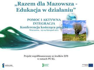 """""""Razem dla Mazowsza - Edukacja w działaniu"""""""