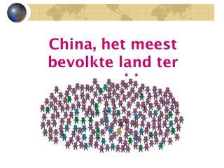 China, het meest bevolkte land ter wereld