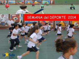 SEMANA del DEPORTE  2014