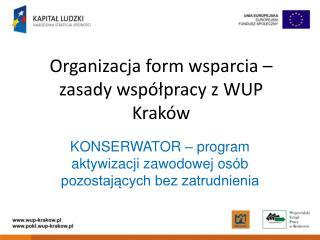 Organizacja form wsparcia – zasady współpracy z WUP Kraków