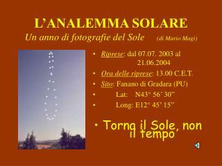 L'ANALEMMA SOLARE Un anno di fotografie del Sole      (di Mario Magi)
