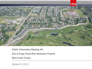 Public Information Meeting #6 City of Fargo Flood Risk Reduction Projects   Rose Creek Coulee